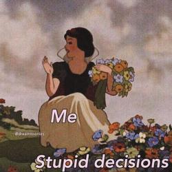 Stupiddecisions